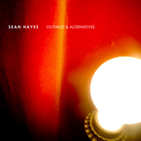 Sean Hayes - Outtakes & Alternatives