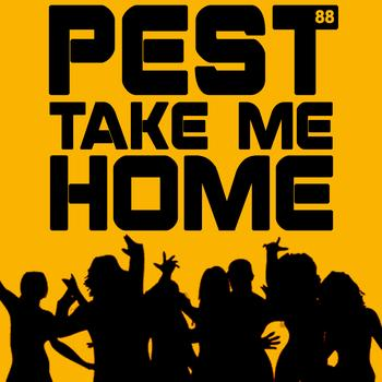 pest - Take Me Home