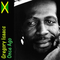 Gregory Isaacs - Once Ago