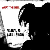 Anvil - What The Hell (A Tribute To Avril Lavigne)