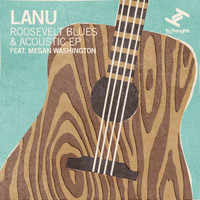 Lanu - Roosevelt Blues & Acoustic EP