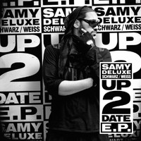 Samy Deluxe - Up2Date EP
