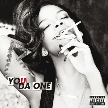 Rihanna - You Da One (Explicit)