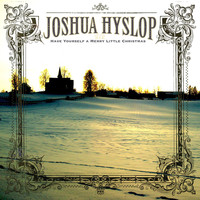 Joshua Hyslop - Have Yourself a Merry Little Christmas
