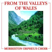 The Morriston Orpheus Choir - From The Valley Of Wales