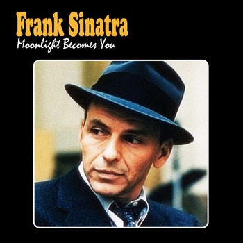 Frank Sinatra - Moonlight Becomes You