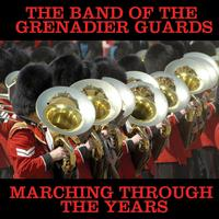 The Band Of The Grenadier Guards - Marching Through The Years