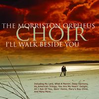 Morriston Orpheus Choir - I'll Walk Beside You