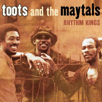 Toots And The Maytals - Rhythm Kings