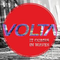 Volta - It Comes in Waves