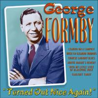 George Formby - Turned Out Nice Again