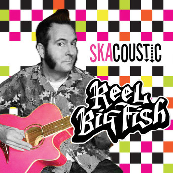 Reel Big Fish - Skacoustic (Explicit)