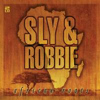 Sly & Robbie - African Roots