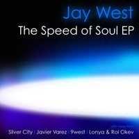Jay West - The Speed of Soul EP