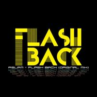 Aslam - Flash Back