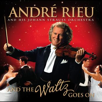 André Rieu - And The Waltz Goes On (Video Version)