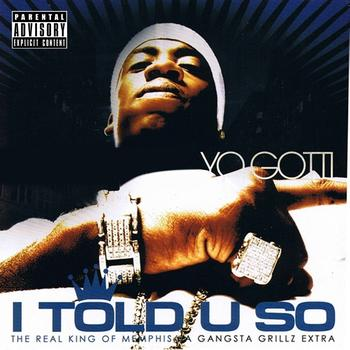 Yo Gotti - I Told U So