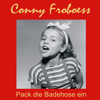 Conny Froboess - Pack die Badehose ein