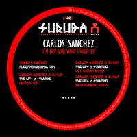 Carlos Sanchez - Im Not Sure What I Want Ep