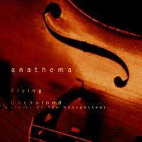 Anathema - Unchained (Tales Of the Unexpected) / Flying