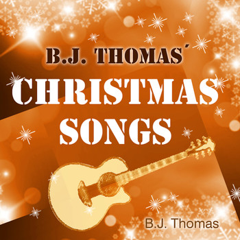 B.J. THOMAS - Christmas Songs