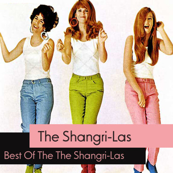The Shangri-Las - Best Of The The Shangri-Las