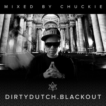 Chuckie - Dirty Dutch Blackout