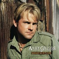 Andy Griggs - What If It's Me