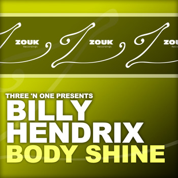 Three 'N One presents Billy Hendrix - Body Shine