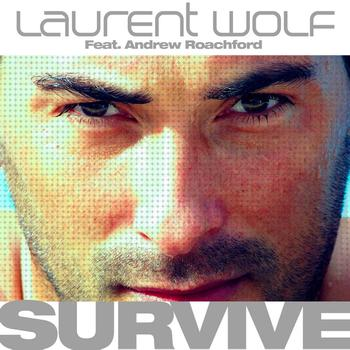 Laurent Wolf - Survive (feat. Andrew Roachford)