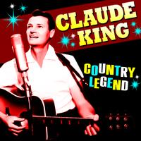Claude King - Country Legend