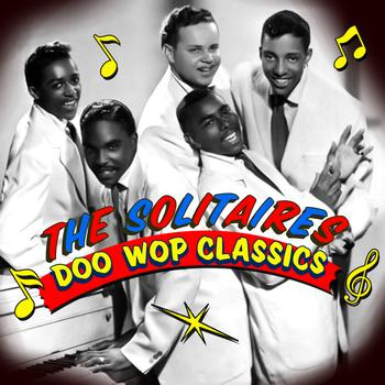 The Solitaires - Doo Wop Classics
