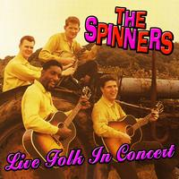 The Spinners - Live Folk In Concert