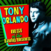 Tony Orlando - Best Of The Early Years