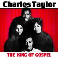 Charles Taylor - The King Of Gospel