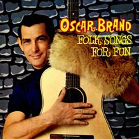 Oscar Brand - Folk Songs For Fun