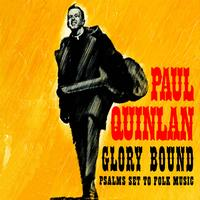 Paul Quinlan - Glory Bound! Psalms Set To Folk Music