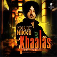 Inderjeet Nikku - Khaalas (The Pure)