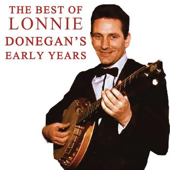 Lonnie Donegan - The Best Of Lonnie Donegan's Early Years