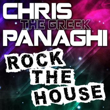 "Chris ""The Greek"" Panaghi - Rock The House"