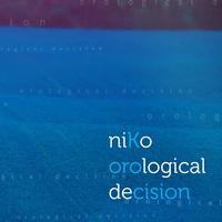 Niko - Orological Decision
