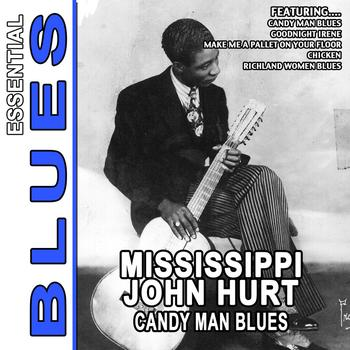Mississippi John Hurt - Candy Man Blues - Essential Mississippi John Hurt