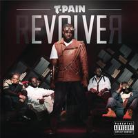 T-Pain - rEVOLVEr (Deluxe Version) (Explicit)