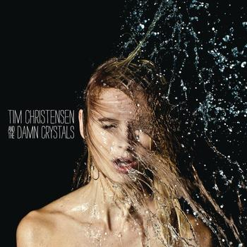 Tim Christensen And The Damn Crystals - Tim Christensen And The Damn Crystals