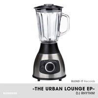 DJ Rhythm - The Urban Lounge EP