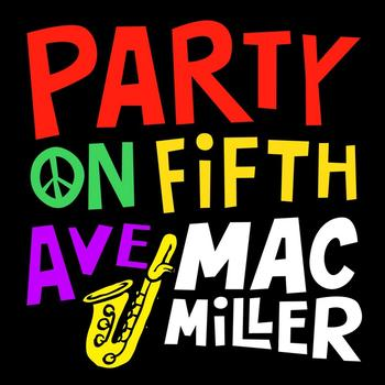 Mac Miller - Party On Fifth Ave. - Single