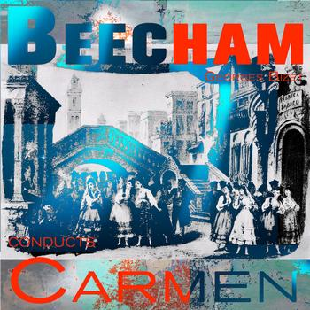 Sir Thomas Beecham, Victoria De Los Angeles, Nicolai Gedda - Sir Thomas Beecham Conducts Carmen (Digitally Remastered)