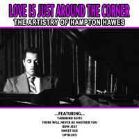 Hampton Hawes - Love Is Just Around The Corner - The Artistry Of Hampton Hawes
