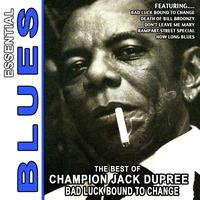 Champion Jack Dupree - Bad Luck Bound To Change - The Best Of Champion Jack Dupree