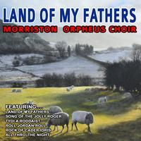 Morriston Orpheus Choir - Land Of My Fathers - Morriston Orpheus Choir